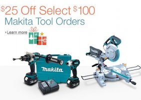 $25 Off with $100 Purchase of Select Makita Tools