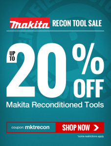 Coupon to save up to 20% Off Select Makita Reconditioned Tools from CPO Outlets using coupon code MKTRECON