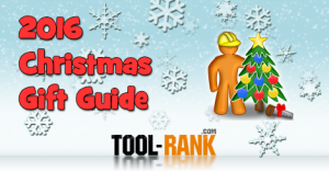 2016 Christmas Gift Tool Buyers Guide
