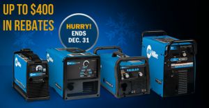 Miller Holiday Rebates up to $400 for Welders Plasma Cutters and Accessories.