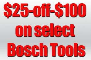 $25 Off $100 Or More Select Bosch Tool Purchase