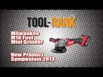 Milwaukee M18 Fuel Brushless Mini Grinder - New Product Symposium 2013